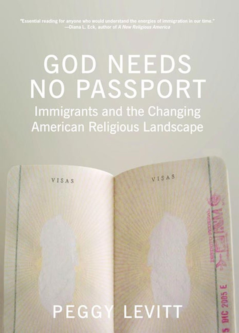Read Online God Needs No Passport: Immigrants and the Changing American Religious Landscape pdf epub
