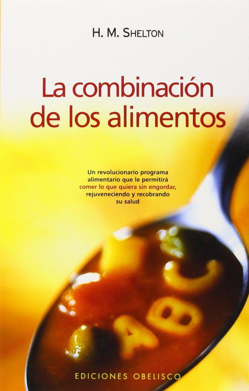 La combinación de los alimentos (SALUD Y VIDA NATURAL)