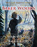 William Martin Davis in Baker Woods, Karen Cox Gray, 1483698831