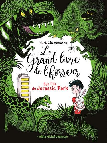 Le Grand Livre De L Horreur Tome 3 Sur L Ile De Jurassic