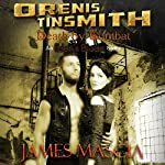 Orenis Tinsmith: Death by Combat: An Eden's Blade Story | James Mascia