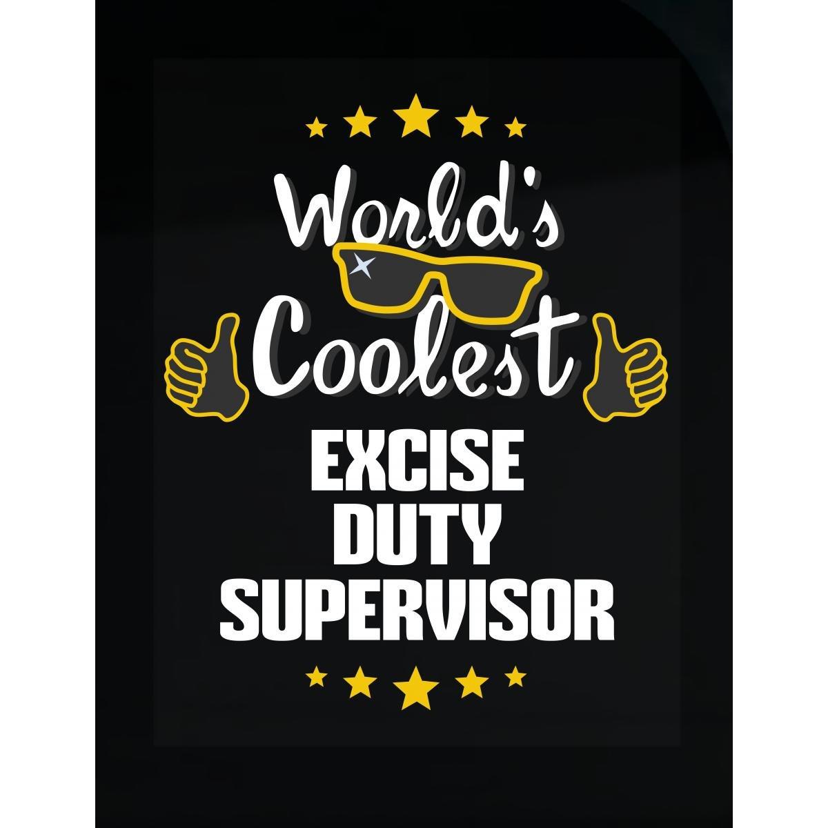 World's Coolest Excise Duty Supervisor - Sticker