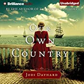 Our Own Country: A Novel | Jodi Daynard