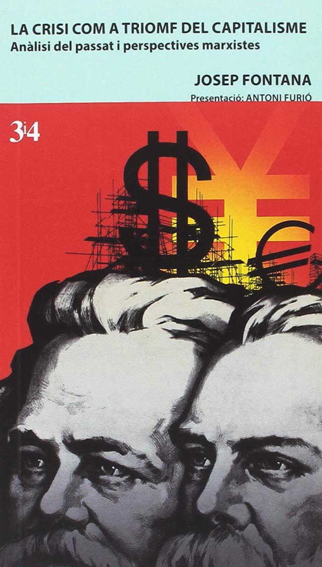 Crisi com a trionf del capitalisme, La: 6 Biblioteca Marxista: Amazon.es: Fontana, Josep: Libros