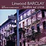 Fenêtre sur crime | Linwood Barclay