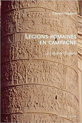 En ligne téléchargement Légions romaines en campagne : La colonne Trajane pdf ebook