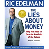 The Lies About Money: Achieving Financial Security and True Wealth by Avoiding the Lies Others Tell Us-- and the Lies We Tell