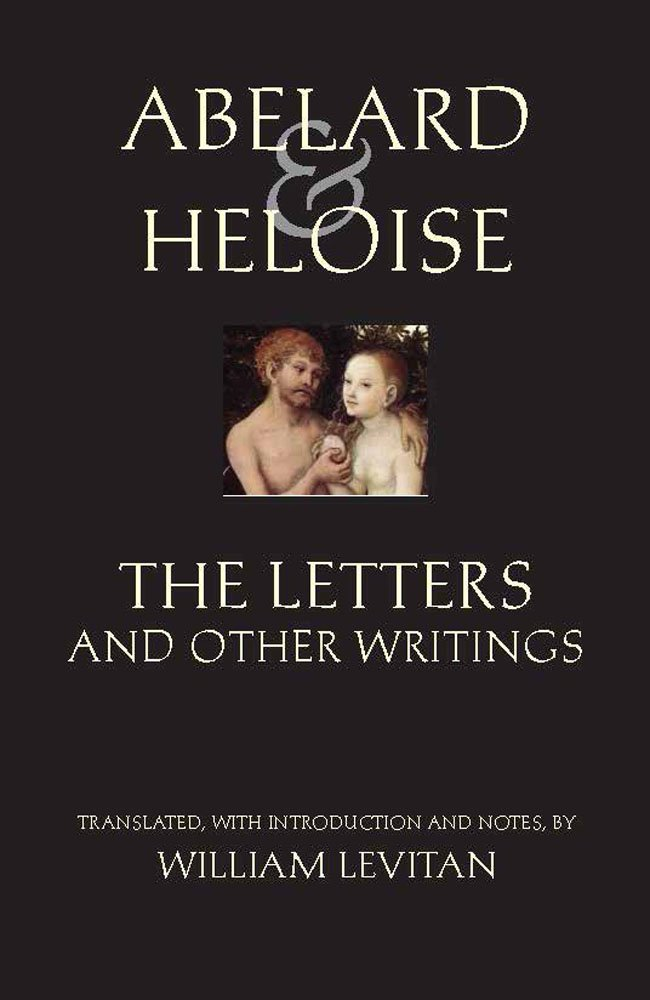 Abelard and Heloise: The Letters and Other Writings