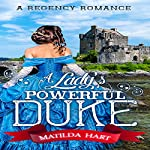 A Lady's Powerful Duke | Matilda Hart,Historical Deluxe