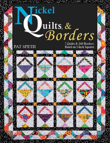 Nickel Quilts & Borders: 7 Quilts & 260 Borders from 5-Inch Squares (Border Quilt)