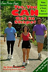 Joan Price Says, Yes You Can Get in Shape: Make Exercise a Treat, Not a Treatment Paperback