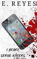 I Heart Serial Killers: A Short Story