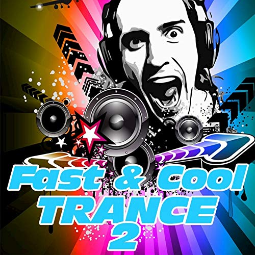Fast and Cool Trance, Vol. 2 ()