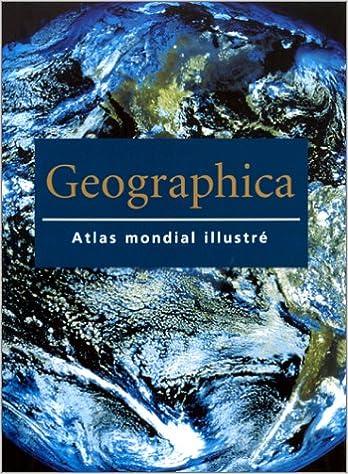 En ligne Geographica : Atlas mondial illustré pdf, epub ebook