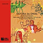 História da Ópera | Richard Fawkes