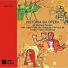 História da Ópera Audiobook by Richard Fawkes Narrated by Irineu Franco Perpetuo