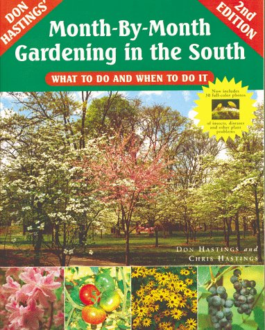 Month-By-Month Gardening in the South: What to Do and When to Do It
