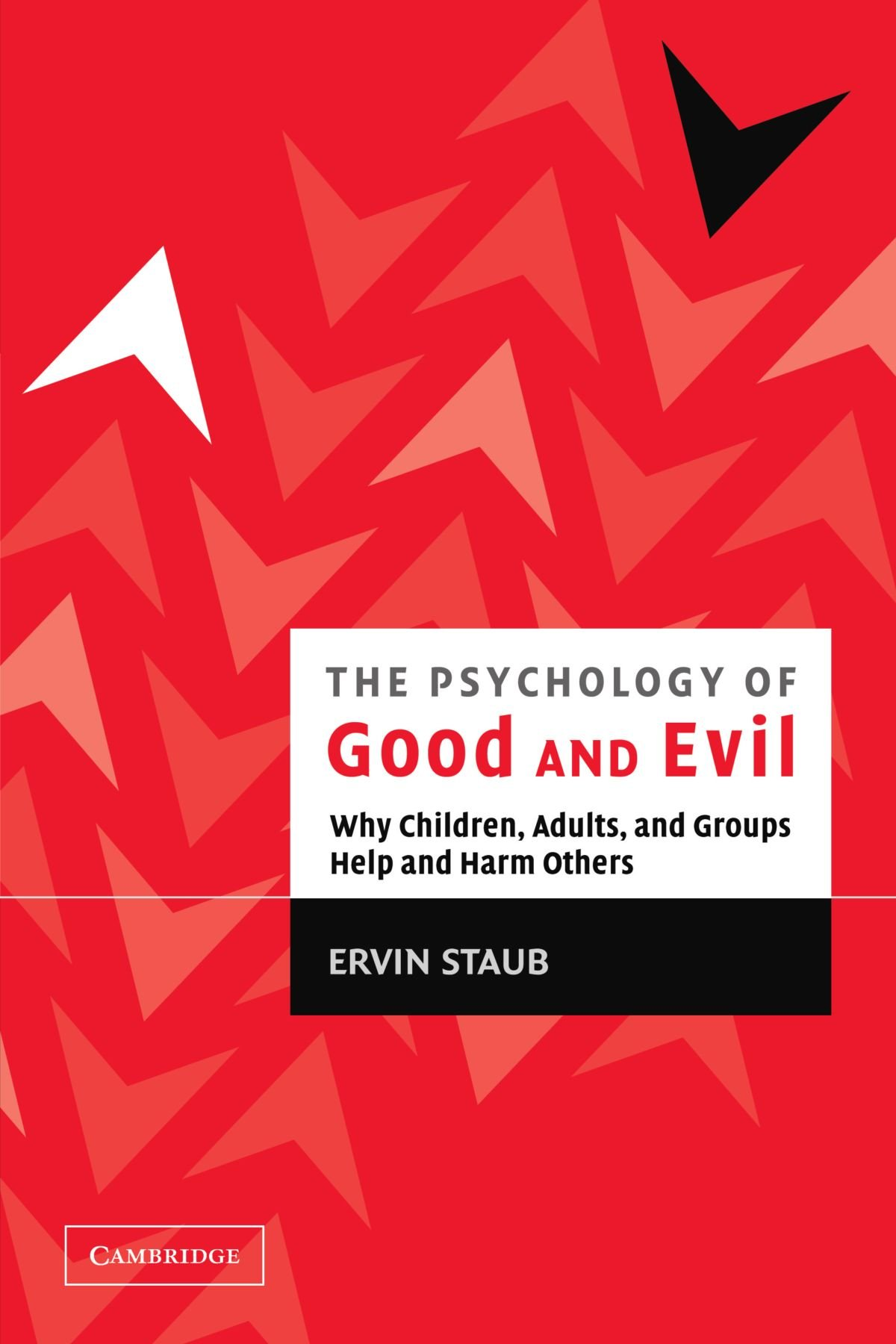 The Psychology of Good and Evil: Why Children, Adults, and Groups Help and Harm Others PDF