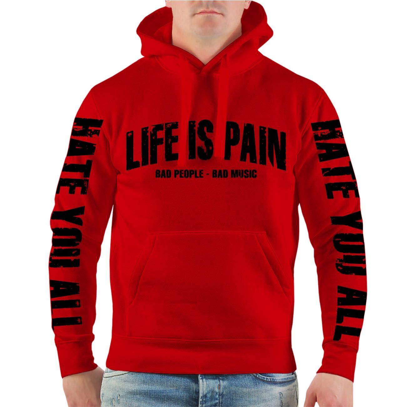 Life Is Pain Männer und Herren Kapuzenpullover Text Größe S - 4XL