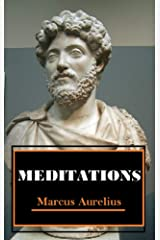 Meditations - Marcus Aurelius: Annotated Kindle Edition