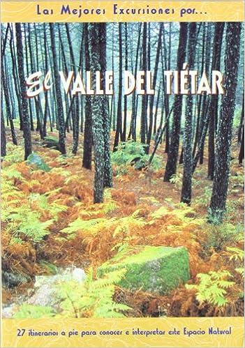 El valle del Tiétar: 27 itinerarios a pie para conocer e