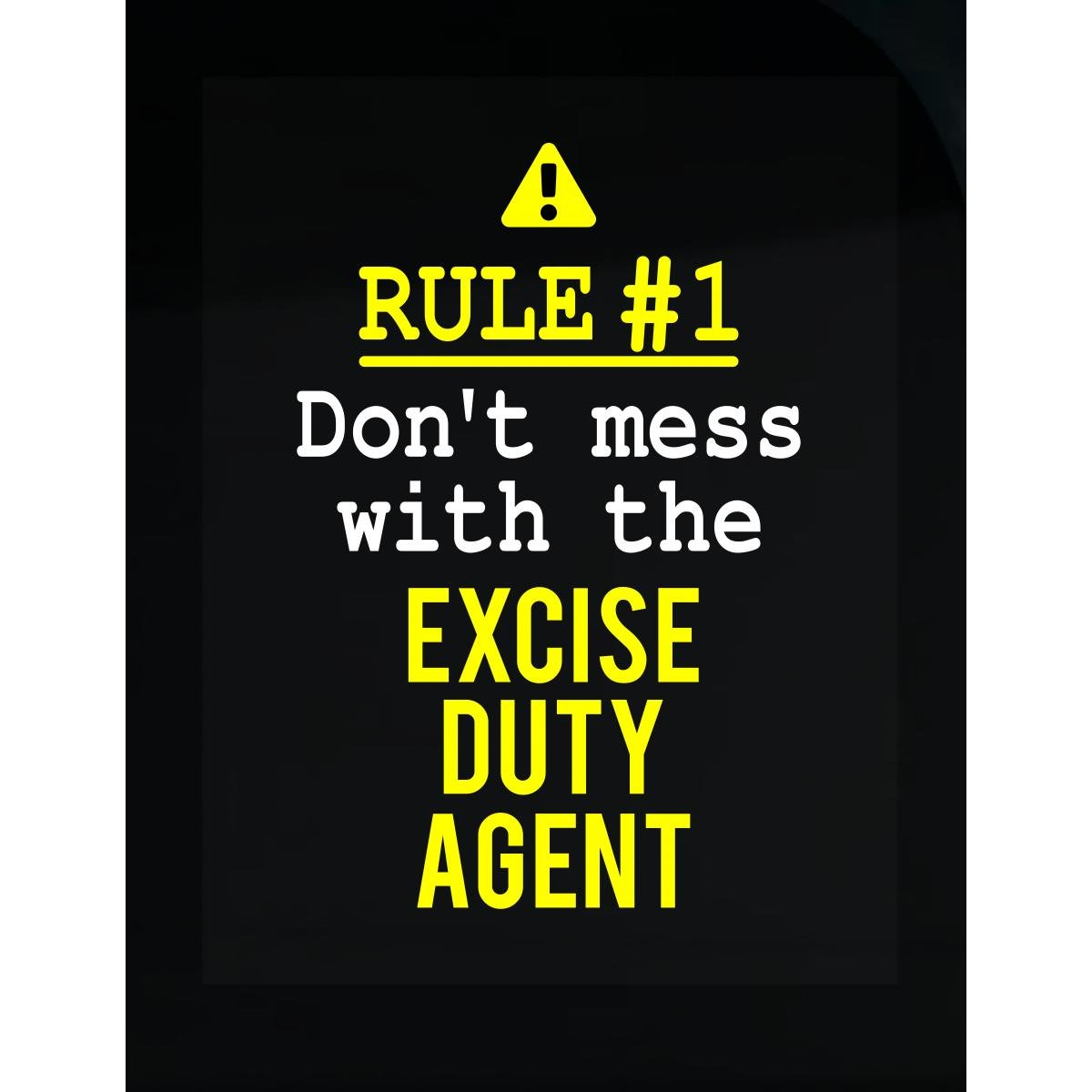 Don't Mess With The Excise Duty Agent - Sticker by This Gift Rocks !