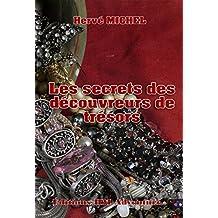 Les secrets des découvreurs de trésors: Etude sur plusieurs trésors découverts (French Edition)