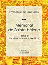 Mémorial de Sainte-Hélène, tome 3 : De juillet 1816 à octobre 1816 par Las Cases