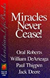 Miracles Never Cease!, Roberts, Oral, 0884193322