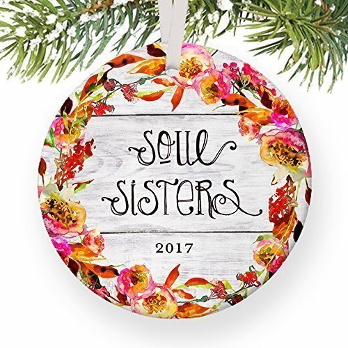 Soul Sisters 2017, Best Friends Christmas Ornament Keepsake Women Ladies Friend for Life Friendship Bestie BFF Gal Pal Love Rustic Present Ceramic 3