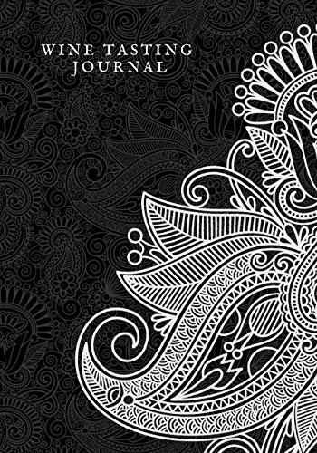 (Wine Tasting Journal: Ultimate Wine Taste Log Booklet To Jot Down| Wine Collection Dairy Journal Organizer |Keep A Record & List of wines)