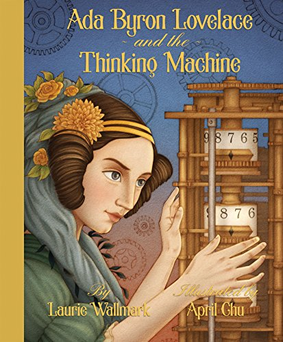 Ada Byron Lovelace and the Thinking Machine by Creston Books