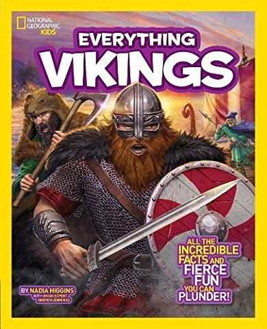 National Geographic Kids Everything Vikings: All the Incredible Facts and Fierce Fun You Can (Vikings Children)