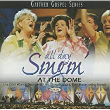All Day Singin' at the Dome
