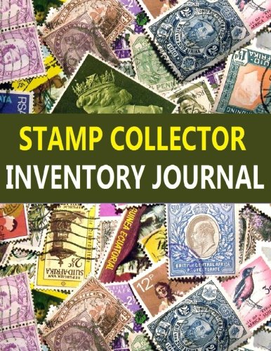 Stamp Collector Inventory Journal: A Stamp Collector can easily track Stamp Inventory in this Journal