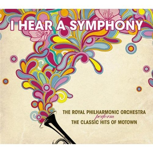 I Hear a Symphony: The Classic Hits of Motown by SILVA SCREEN MUSIC
