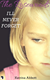 I'll Never Forget: The Rosewoods - A Short Story