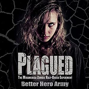 Plagued - The Midamerica Zombie Half-Breed Experiment Audiobook