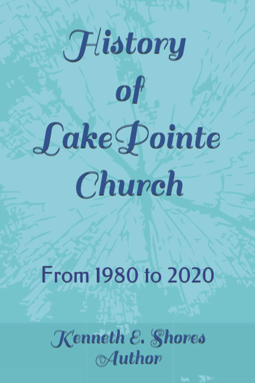Lake Pointe Church Christmas Service 2020 History of Lake Pointe Church: Shores, Kenneth Edward