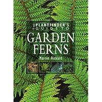 Plantfinder's Guide to Garden Ferns