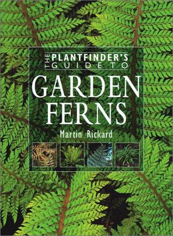 Garden Ferns (Plantfinder's Guide to Growing Series)