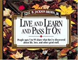 People Ages 5 to 95 Share What They've Discovered about Life, Love, and Other Good Stuff, H. Jackson Brown, 1558531491