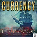Currency Audiobook by L Todd Wood Narrated by Michael Sears
