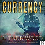 Currency | L Todd Wood