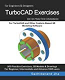 TurboCAD Exercises: 200 3D Practice Drawings For TurboCAD and Other Feature-Based 3D Modeling Software