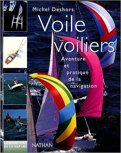 Téléchargement VOILE, VOILIERS. Aventure et pratique de la navigation pdf, epub