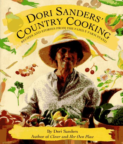 Dori Sanders Country Cooking  Recipes And Stories From The Family Farm Stand