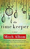 The Time Keeper by Albom, Mitch (BOOK CLUB Edition) [Hardcover(2012)]