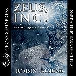 Zeus, Inc.: The Alex Grosjean Adventures, Book 1 | Robin Burks