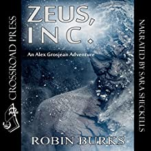 Zeus, Inc.: The Alex Grosjean Adventures, Book 1 Audiobook by Robin Burks Narrated by Sara K. Sheckells